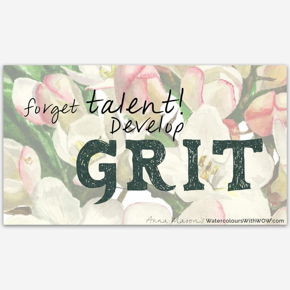 Forget talent, develop grit