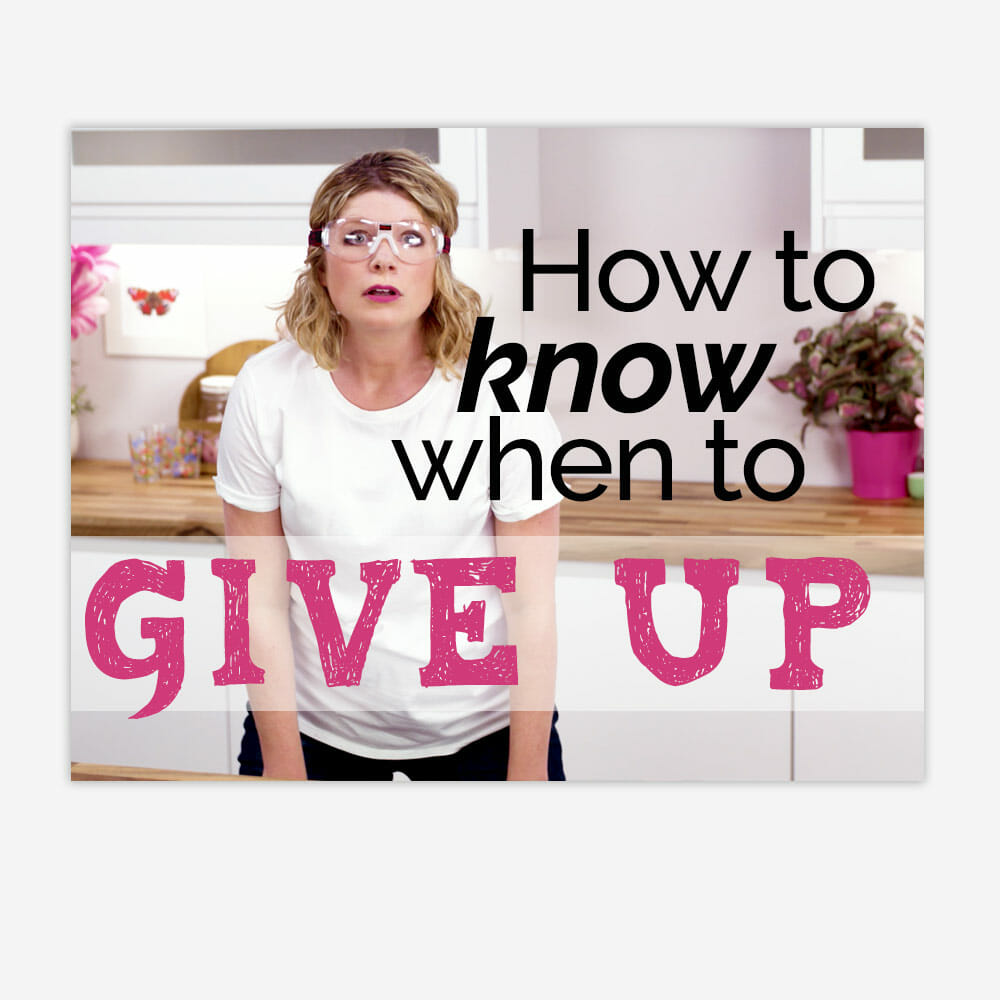How to know when to give up